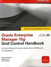 Oracle Enterprise Manager 10g Grid Control Handbook (Oracle Press) by Werner De