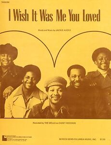 The Dells-I Wish It Was Me You Loved-1974-Sheet Music-Original USA issue-Rare!