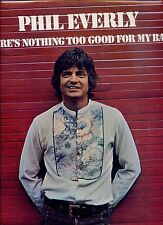 PHIL EVERLY thre's nothing too good for my baby UK 1974 EX LP