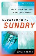 Countdown to Sunday : A Daily Guide for Those Who Dare to Preach