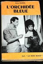 L'ORCHIDEE BLEUE,ANNE MARIEL,LA ROSE BLEUE-GALIC-1960