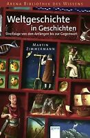 Weltgeschichte in Geschichten: Streifzüge von den Anfäng... | Buch | Zustand gut