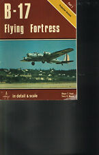 B-17: FLYING FORTRESS - IN DETAIL AND SCALE - USED, GOOD COND.