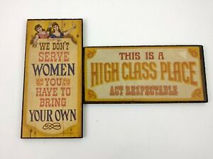 2 Wallace Berrie Bar Signs We Don't Serve Women Bring your Own High Class Place