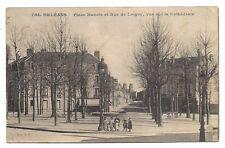 orléans place dunois et rue de loigny , vue sur la cathédrale