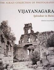 Vijayanagara : Splendour in Ruins by Michell, George