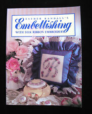 "BOOK BY ESTHER RANDALL""EMBELLISHING""ON SILK RIBBON EMBROIDERY, SIGNED COPY!!"