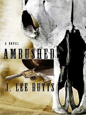 Ambushed (Wheeler Western) by Butts, J. Lee