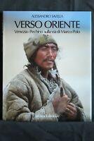 VERSO ORIENTE. A. Savella. Silvana Editoriale.