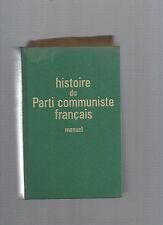 Histoire del partido comunista en francés manuel Ediciones social 1964 REF E28