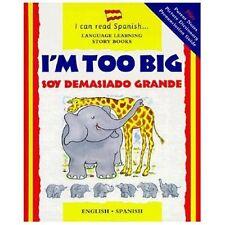 I'm Too Big  Soy Demasiado Grande (Spanish and English Edition)