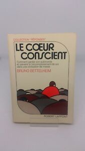 Le cœur conscient - Bruno Bettelheim (Laffont, 1976)