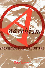 USED (GD) Anarchism and Chinese Political Culture (Studies of the East Asian Ins