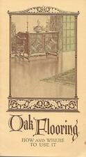 Oak Flooring How & Where to Use It 1922 Illustrated Booklet Oak Floors