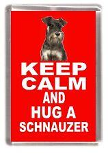 "Miniature Schnauzer Fridge Magnet ""KEEP CALM AND HUG A SCHNAUZER"" by Starprint"