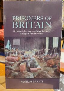 WWI German Prisoners in Britain POWs Civilians Policies British History