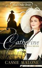Mail Order Bride: Catherine: The Courageous Orphan Brides (Western Historic...