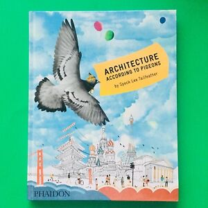 Architecture According to Pigeons by Stella Gurney, Speck Lee Tailfeather