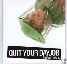 (J836) Quit Your Dayjob, Vlado Video - new CD