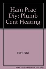 Plumbing and Central Heating (Hamlyn Practical DIY Guides),Roger Bisby,Lizzie P