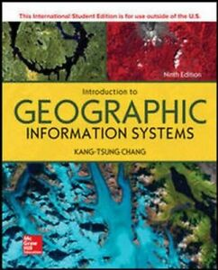 INTRODUCTION TO GEOGRAPHIC INFORMATION SYSTEMS NUEVO CHANG KANG-TSUNG MCGRAW-HIL