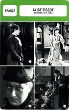 Fiche Cinéma. Série actrice. Alice Tissot (France) période 1911-1934