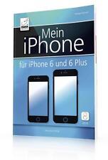 Mein iPhone - Für iPhone 6 und 6 Plus (iOS 8) - sowie iPhone 5s, 5c, 4S; EXTRAKA