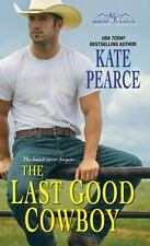Last Good Cowboy: By Kate, Pearce