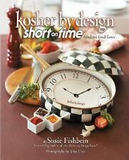 Kosher by Design Short on Time: Fabulous Food Faster Susie Fishbein