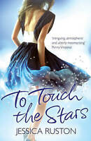 To Touch the Stars, Jessica Ruston | Paperback Book | Good | 9780755370320
