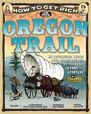 How to Get Rich on the Oregon Trail: My Adventures Among Cows, Crooks & Heroes o