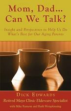 Mom, Dad ... Can We Talk?: Insight and Perspectives to Help Us Do What's Best fo