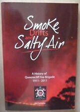 SMOKE DRIFTS and SALTY AIR - History Queenscliff Fire Brigade 1911-2011