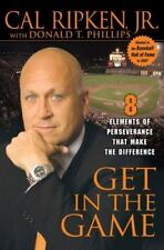 Get in the Game by Cal Ripken, Donald T. Phillips