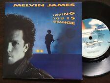 """MELVIN JAMES - - LOVING YOU IS STRANGE - - Rare 1987 Australian 7"""""""