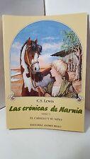 LAS CRONICAS DE NARNIA LIBRO 5 EL CABALLO Y SU NINO C S LEWIS SPANISH ESPANOL