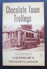 Chocolate Town Trolleys An Illustrated History Of The Electric Street Railway