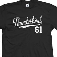 Thunderbird 61 Script Tail Shirt - 1961 T-Bird Classic Car - All Size & Colors