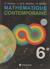 MATHEMATIQUE CONTEMPORAINE 6e, par THIRIOUX, SANCHEZ, DOMAIN, Ed MAGNARD