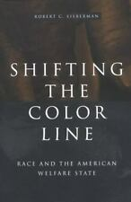 Shifting the Color Line: Race and the American Welfare State-ExLibrary