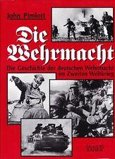 Die Wehrmacht - John Pimlott - Die Geschichte der deutschen Wehrmacht - Kaiser