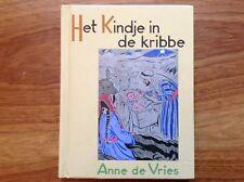 Het kindje in de kribbe. Anne de Vries. 6e druk (Dutch)