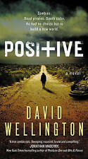 Positive: A Novel by Wellington, David   Mass Market Paperback Book   9780062315