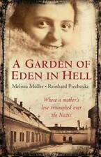 A Garden of Eden in Hell: The Life of Alice Herz-Sommer by Muller, Melissa, Pie