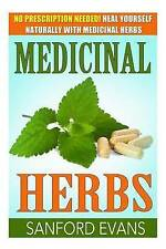 Medicinal Herbs: No Prescription Needed! Heal Yourself Naturally With Medicinal