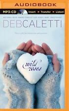Wild Roses by Deb Caletti (2015, MP3 CD, Unabridged)
