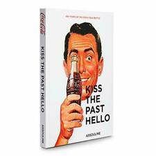 Kiss the Past Hello: 100 Years of the Coca-Cola Contour - Hardcover ASSOULINE