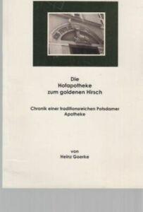 Die Hofapotheke zum goldenen Hirsch. Chronik einer traditionsreichen Potsdamer A