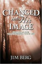 Changed into His Image: God's Plan for Transforming Your Life, Jim Berg, Accepta