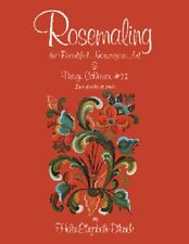 Rosemaling the Beautiful Norwegian Art, NEW Edition Release